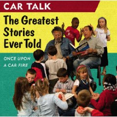 Show details of Car Talk: The Greatest Stories Ever Told: Once Upon a Car Fire... [AUDIOBOOK] [UNABRIDGED]  (Audio CD).